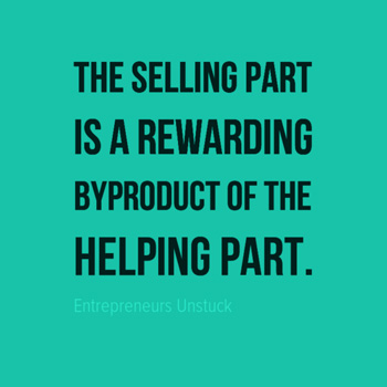 Selling Is A Rewarding Byproduct