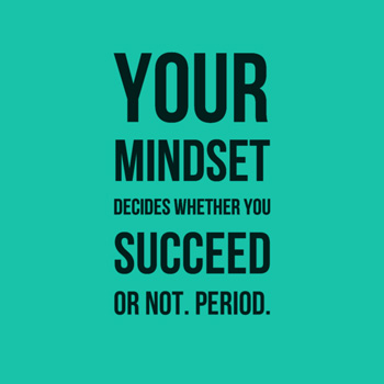 A Strong Mindset Is Crucial