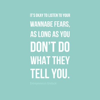 Don't Do What Wannabe Fears Tell You