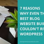 Even The Best Blog Website Builder Can't Beat WordPress