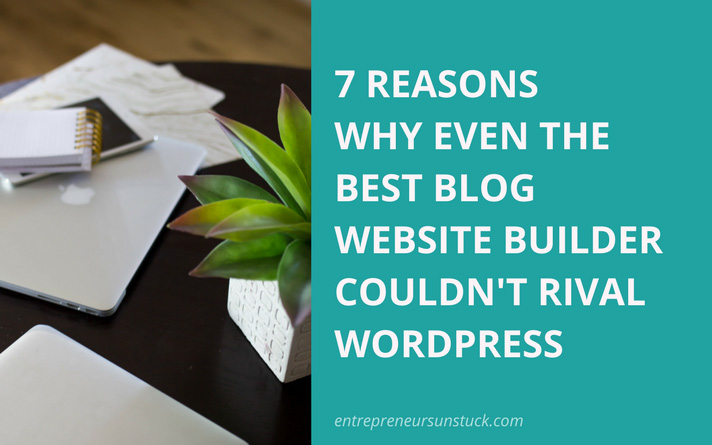 7 Reasons Why Even the Best Blog Website Builder Couldn't Rival WordPress