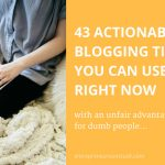 Actionable blogging tips