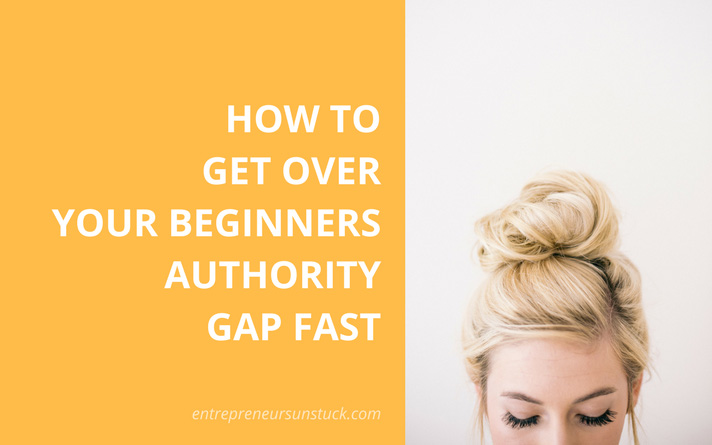How to Get over Your Beginners Authority Gap Fast