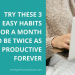 Habits to increase your productivity